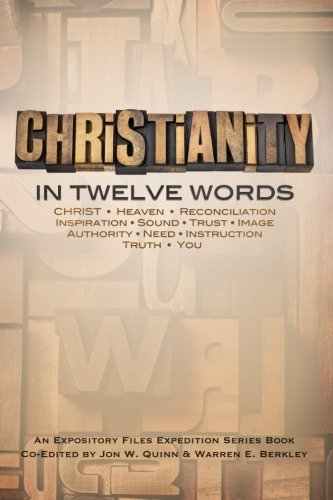 Christianity In Twelve Words (Expository Files Expedition Series) (Volume 3) ebook