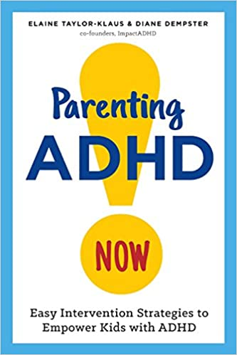 Parenting adhd now easy intervention strategies to empower kids easy intervention strategies to empower kids with adhd elaine taylor klaus diane dempster mhsa cpc pcc 9781623157821 amazon books fandeluxe Images