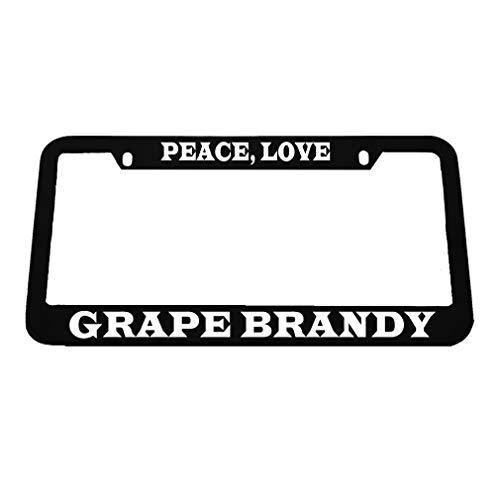 Grape Brandy - Speedy Pros Peace Love Grape Brandy Zinc Metal License Plate Frame Car Auto Tag Holder - Black 2 Holes