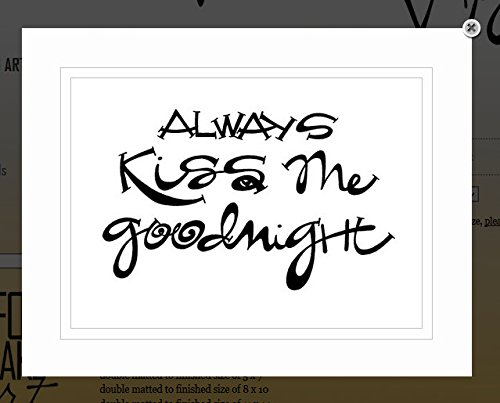 G Art: Original Saying/Quote U0026quot;Always Kiss Me Goodnightu0026quot;