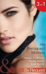 His Permanent Mistress (Mills & Boon By Request) (Kept for His Pleasure): Mistress Under Contract / Two-Week Mistress / Temporary Boss, Permanent Mistress