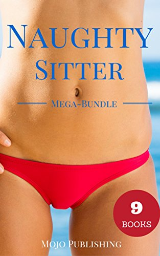Naughty Sitter Mega Bundle Collection Of 9 Babysitter Stories By Publishing Mojo