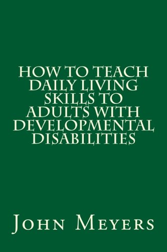 How to Teach Daily Living Skills to Adults with Developmenta
