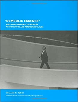 Book Symbolic Essence and Other Writings on Modern Architecture and American Culture (Buell Center/Columbia Book of Archite) by Jordy William H. (2005-05-10)