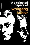 Selected Papers of Wolfgang Kohler, Wolfgang Köhler, 087140253X
