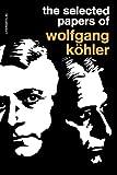 Selected Papers of Wolfgang Kohler, Wolfgang Köhler, 087140253X