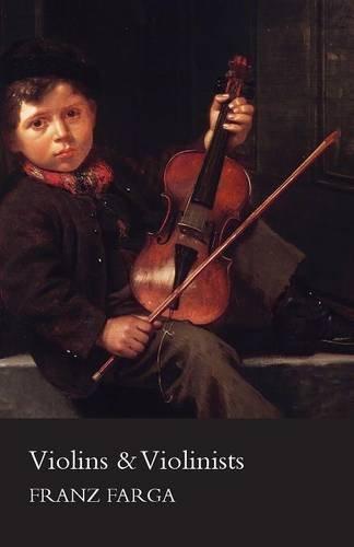 Violins & Violinists [Farga, Franz] (Tapa Blanda)