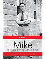 Mike: The Memoirs of the Rt. Hon.Lester B. Pearson, Volume One: 1897-1948
