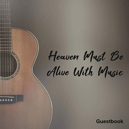 Heaven Must Be Alive With Music: Guitar Guest Book For Funeral Remembrance Condolence Memorial Service To Sign In Visitor Message Music Gray Design Cover (House Son Guitar)