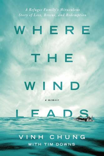 Where the Wind Leads: A Refugee Family's Miraculous Story of Loss, Rescue, and Redemption by HarperCollins Christian Pub.