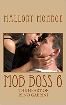 Book Mob Boss 6: The Heart of Reno Gabrini (Mob Boss Series) (Volume 6) by Mallory Monroe (2013-05-09)
