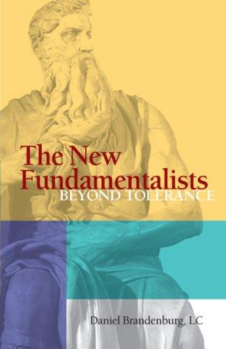 Read Online The New Fundamentalists: The Intolerance of Tolerance pdf epub