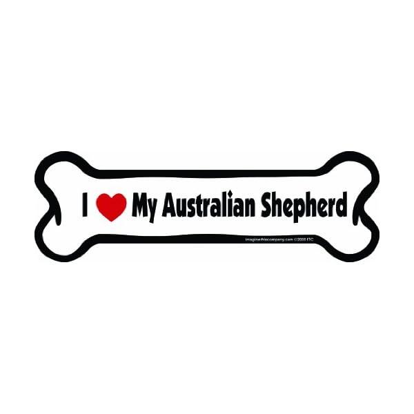Imagine This Bone Car Magnet, I Love My Australian Shepherd, 2-Inch by 7-Inch 1