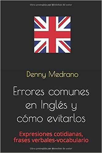 Errores Comunes En Inglés Y Cómo Evitarlos Expresiones