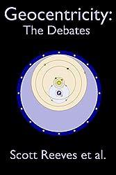Geocentricity: The Debates