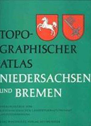 Topographischer Atlas Niedersachsen und Bremen: Eine Landeskunde in 111 Karten