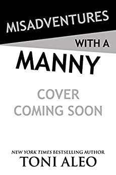 Misadventures with a Manny (Misadventures Series Book 16) by [Aleo, Toni]