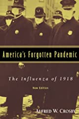 America's Forgotten Pandemic: The Influenza of 1918 Kindle Edition