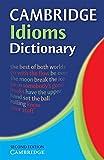 Cambridge Idioms Dictionary (7,000+ Idioms) (ELT)