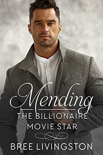 Mending the Billionaire Movie Star: A Clean Scottish Romance Book One (A MacLachlan Brothers Romance 1) by [Livingston, Bree]