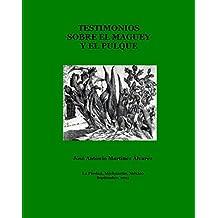 Testimonios sobre el maguey y el pulque (Compilaciones) (Spanish Edition)