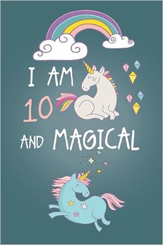 Amazon I Am 10 And Magical Cute Unicorn Journal Happy