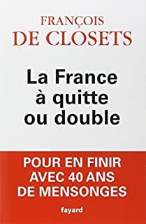 La France à quitte ou double, Closets, François de
