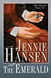 The Emerald : A Novel, Hansen, Jennie L., 1598111515