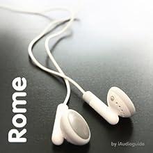 Audio Guide Rome | Livre audio Auteur(s) :  iAudioguide Narrateur(s) : Yves Larouche