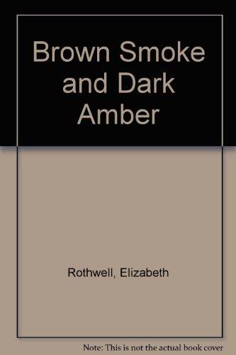 Brown Smoke and Deep Amber