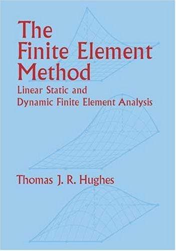 Finite Element Method - Linear Static & Dynamic Finite Element Analysis ((REV)00) by Hughes, Thomas J R [Paperback (2000)]
