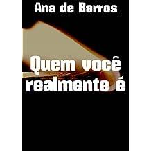 Quem você realmente é (Portuguese Edition)