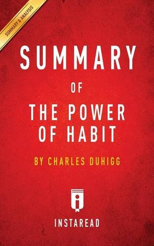 Summary of The Power of Habit: by Charles Duhigg | Includes Analysis