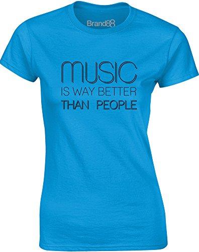 Brand88 - Music Is Way Better Than People, Gedruckt Frauen T-Shirt:  Amazon.de: Bekleidung