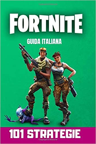 Amazon Fr Fortnite 101 Strategie Trucchi Consigli
