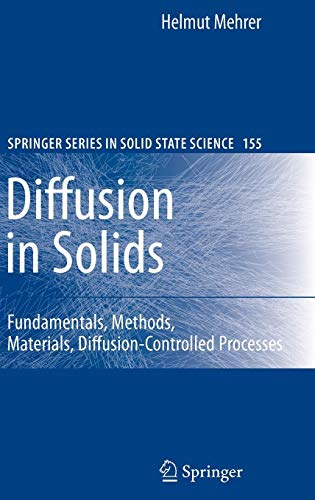(Diffusion in Solids: Fundamentals, Methods, Materials, Diffusion-Controlled Processes (Springer Series in Solid-State Sciences))