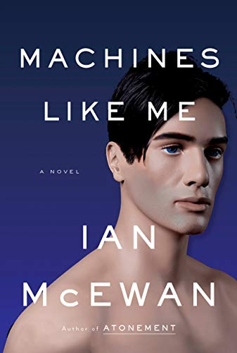 Book cover from Machines Like Me: A Novel by Ian McEwan