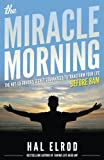 The Miracle Morning: The Not-So-Obvious Secret