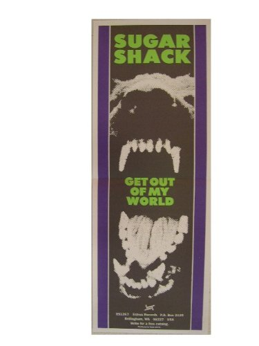Sugar Shack Poster Get Out Of My World Sugarshack