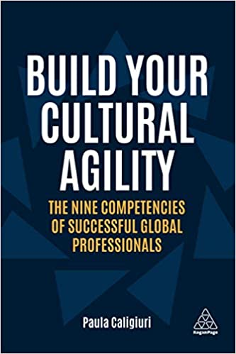 Build Your Cultural Agility: The Nine Competencies of Successful Global Professionals