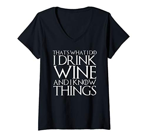 Womens THAT'S WHAT I DO I DRINK WINE AND I KNOW THINGS Design V-Neck T-Shirt
