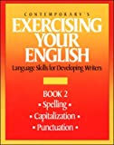 Exercising Your English : Spelling, Capitalization, Punctuation, , 0809240807