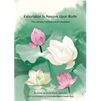 Exhortation to Resolve Upon Bodhi: the Ultimate Commitment of a Buddhist (English Edition)