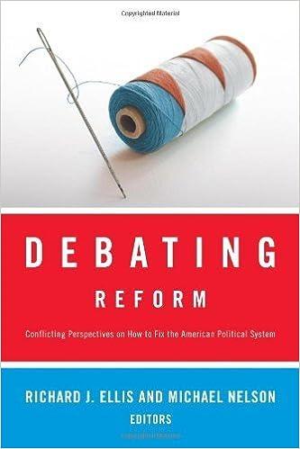 Debating Reform. (CQ Press,2010)