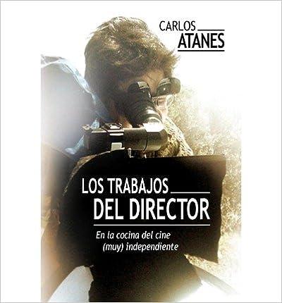 Read online Los Trabajos del Director: En La Cocina del Cine (Muy) Independiente (Paperback)(Spanish) - Common PDF, azw (Kindle)