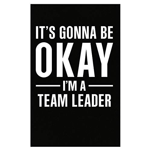 - Inked Creatively It's Gonna Be Okay I'm A Team Leader - Poster