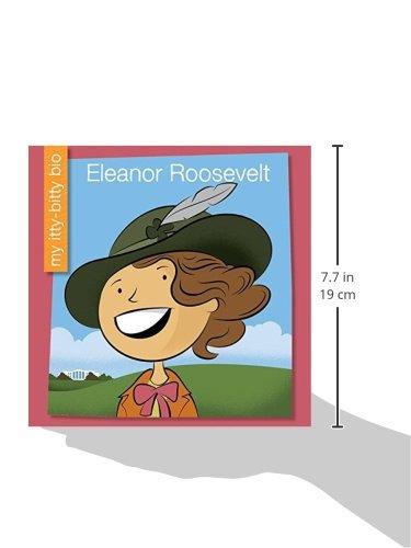 Eleanor Roosevelt (My Itty-Bitty Bio)
