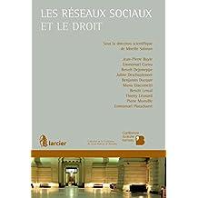 Les réseaux sociaux et le droit (Collection de la Conférence du Jeune Barreau de Bruxelles) (French Edition)