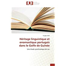 Héritage linguistique et onomastique portugais dans le Golfe de Guinée: Une étude synchronique de cas