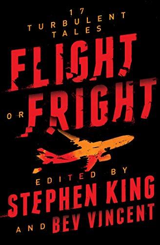Flight or Fright: 17 Turbulent Tales